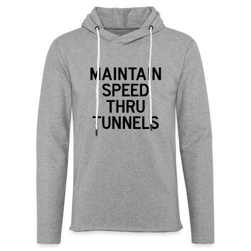 Maintain Speed Thru Tunnels (Black) - Unisex Lightweight Terry Hoodie