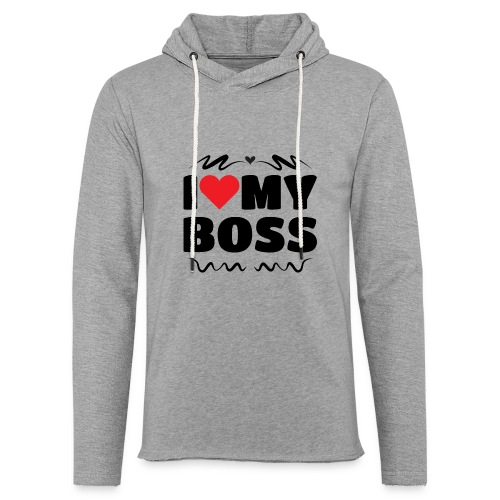 I love my Boss - Unisex Lightweight Terry Hoodie