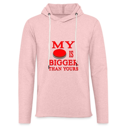 My Button Is Bigger Than Yours - Unisex Lightweight Terry Hoodie