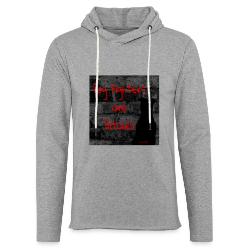Dog Fighters are Bitches wall - Unisex Lightweight Terry Hoodie