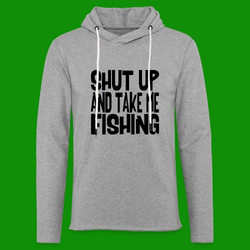 Shut Up & Take Me Fishing - Unisex Lightweight Terry Hoodie
