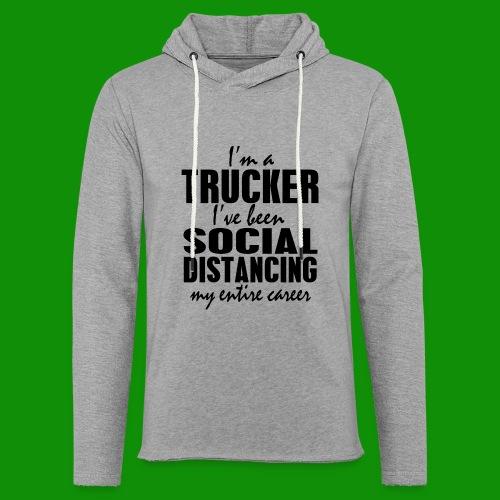 Social Distancing Trucker - Unisex Lightweight Terry Hoodie