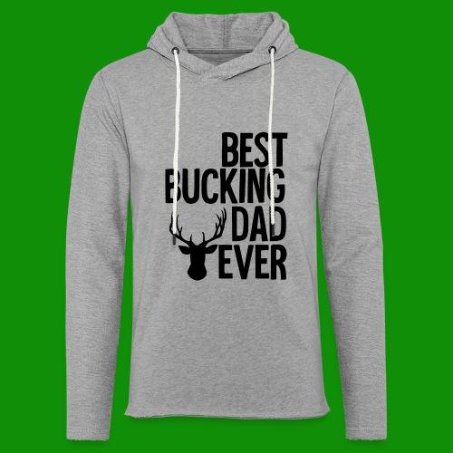 Best Bucking Dad Ever - Unisex Lightweight Terry Hoodie