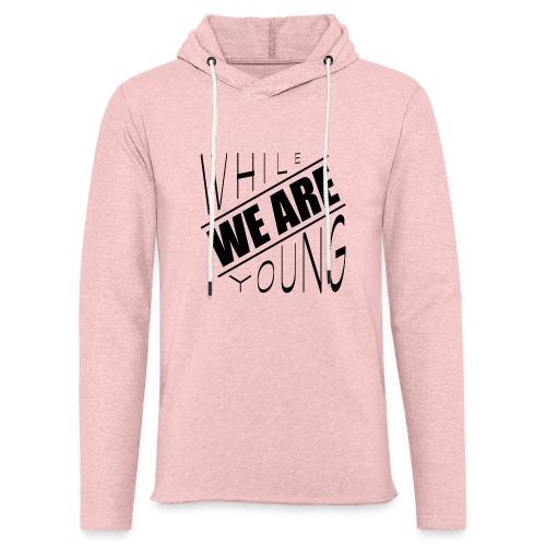 While we are young - Unisex Lightweight Terry Hoodie