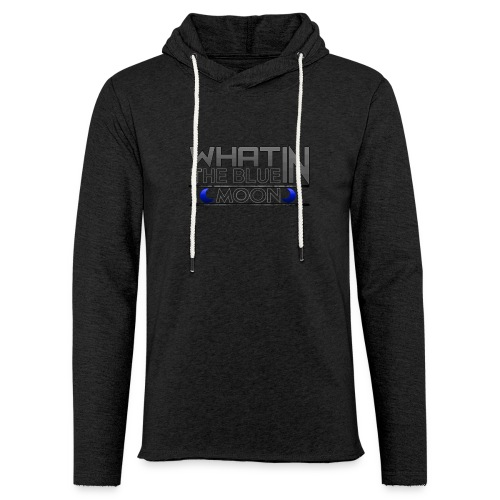 What in the BLUE MOON T-Shirt - Unisex Lightweight Terry Hoodie
