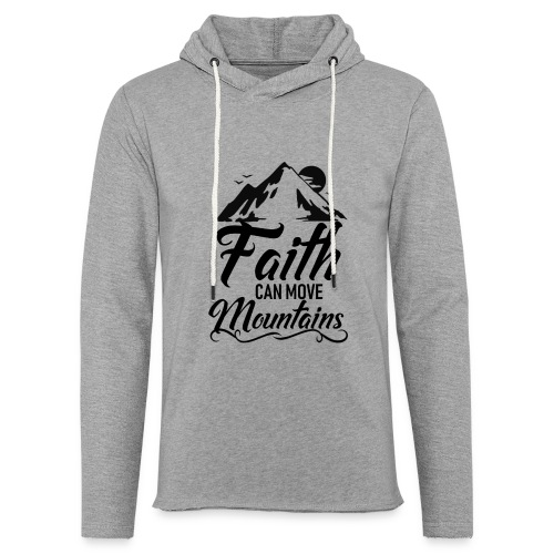 Faith can move mountains - Unisex Lightweight Terry Hoodie