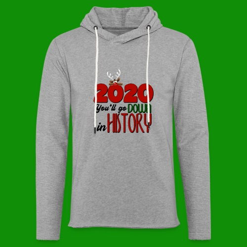 2020 You'll Go Down in History - Unisex Lightweight Terry Hoodie
