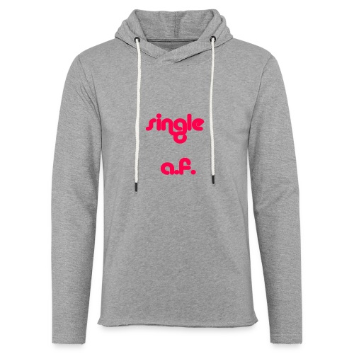 Single af tshirt and tank for all you single babes - Unisex Lightweight Terry Hoodie