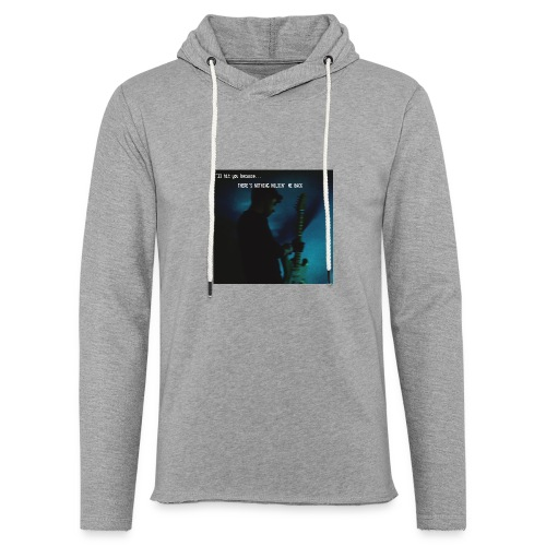 There's nothing holdin' me back - Unisex Lightweight Terry Hoodie