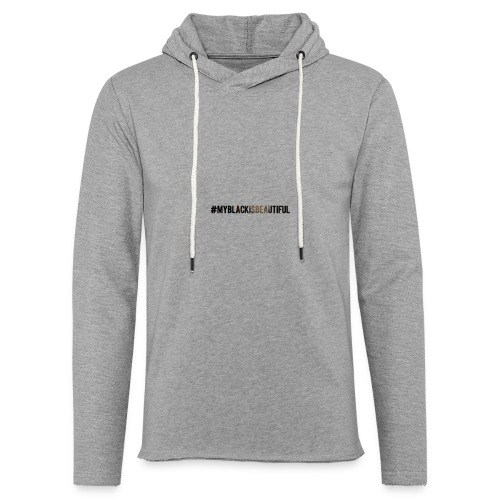 My black is beautiful - Unisex Lightweight Terry Hoodie