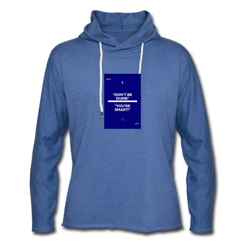 -Don-t_be_dumb----You---re_smart---- - Unisex Lightweight Terry Hoodie