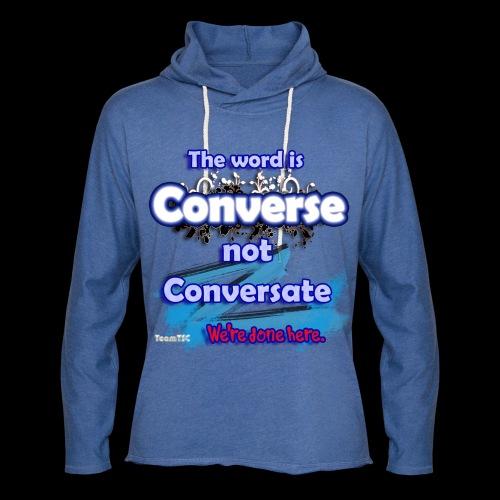 Converse not Conversate - Unisex Lightweight Terry Hoodie
