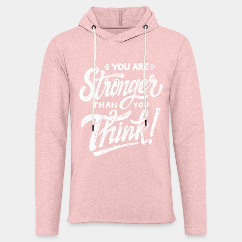 stronger than you think - Unisex Lightweight Terry Hoodie