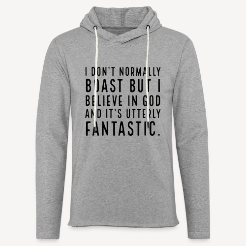 I DON T NORMALLY BOAST BUT.... - Unisex Lightweight Terry Hoodie