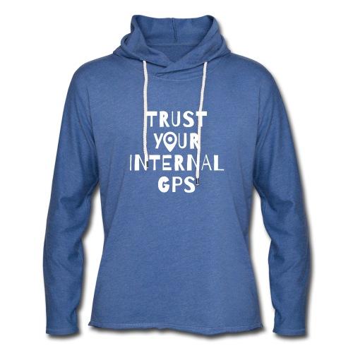 TRUST YOUR INTERNAL GPS - Unisex Lightweight Terry Hoodie