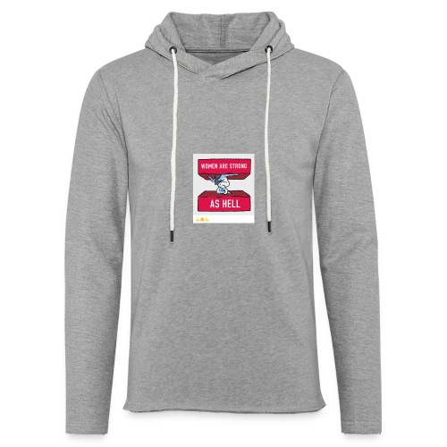 women are strong as hell - Unisex Lightweight Terry Hoodie