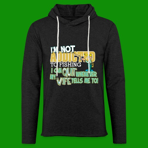 Wife Tells Me to Quit Fishing - Unisex Lightweight Terry Hoodie