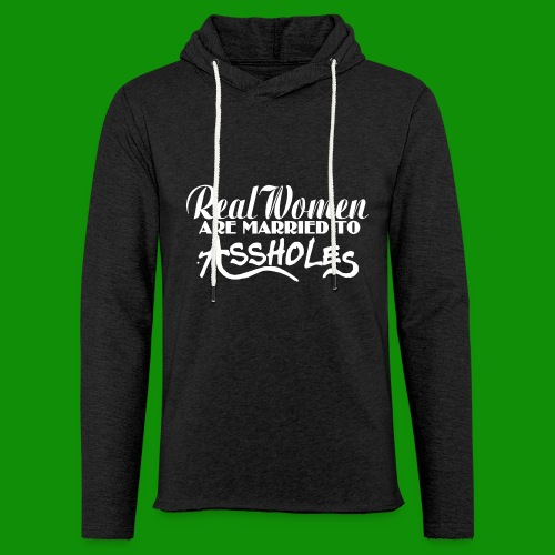 Real Women Marry A$$holes - Unisex Lightweight Terry Hoodie