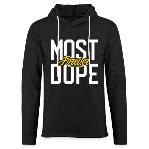 Most Dope Forever - Unisex Lightweight Terry Hoodie