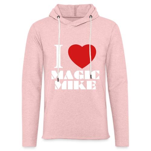 I Love Magic Mike T-Shirt - Unisex Lightweight Terry Hoodie