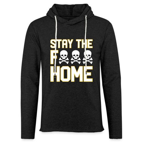 Stay The F*** Home - Unisex Lightweight Terry Hoodie