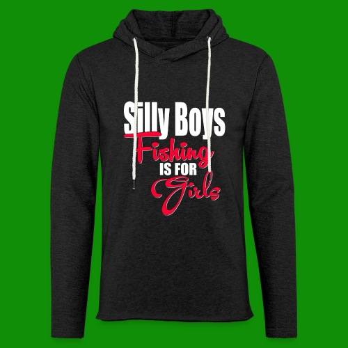 Silly boys, fishing is for girls! - Unisex Lightweight Terry Hoodie