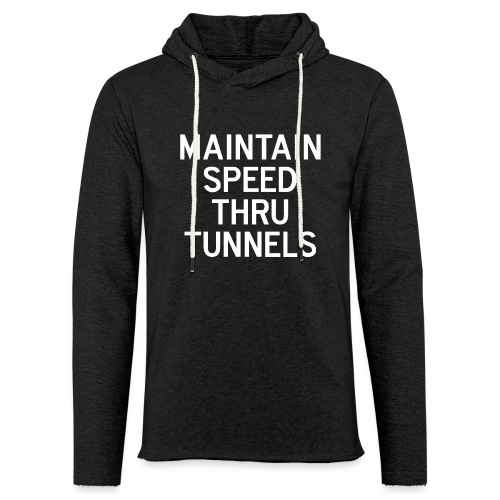 Maintain Speed Thru Tunnels (White) - Unisex Lightweight Terry Hoodie
