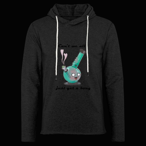 Can't We All Just Get a Bong - Unisex Lightweight Terry Hoodie