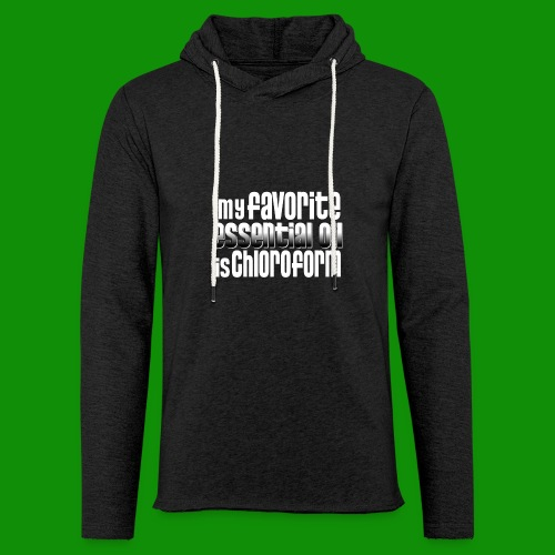 Chloroform - My Favorite Essential Oil - Unisex Lightweight Terry Hoodie