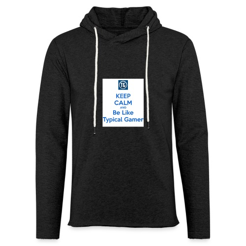 keep calm and be like typical gamer - Unisex Lightweight Terry Hoodie