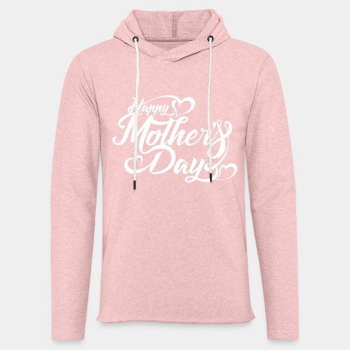 happy mothers day - Unisex Lightweight Terry Hoodie
