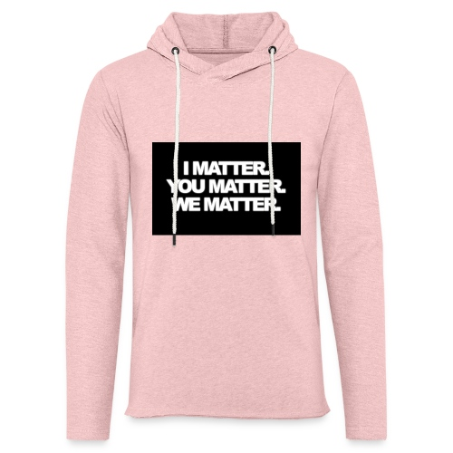 We matter - Unisex Lightweight Terry Hoodie