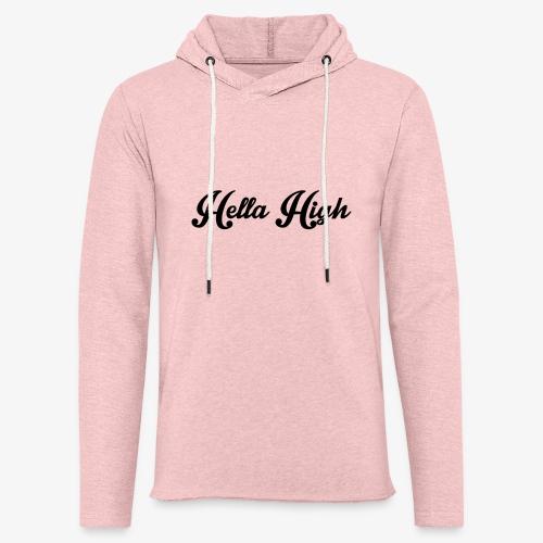 Hella High Hoodie - Unisex Lightweight Terry Hoodie
