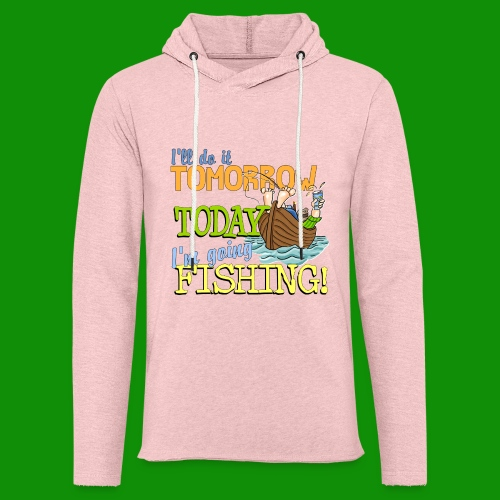 Today I'm Going Fishing - Unisex Lightweight Terry Hoodie