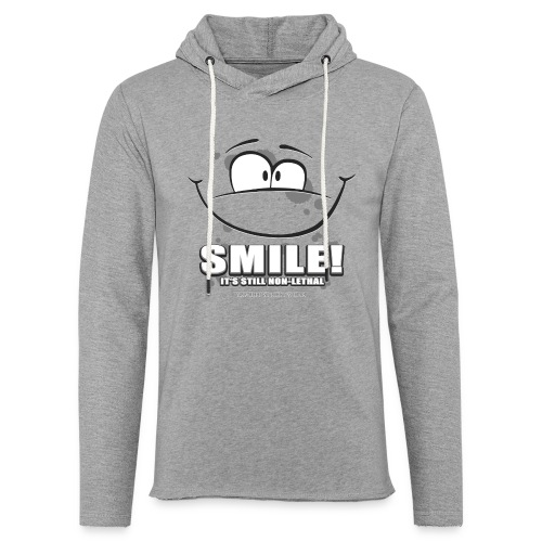 Smile - it's still non-lethal - Unisex Lightweight Terry Hoodie