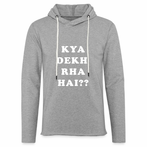 Kya Dekh Raha Hai - Unisex Lightweight Terry Hoodie