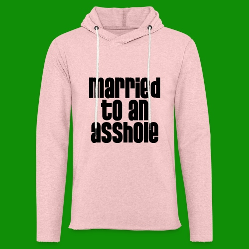 Married to an A&s*ole - Unisex Lightweight Terry Hoodie