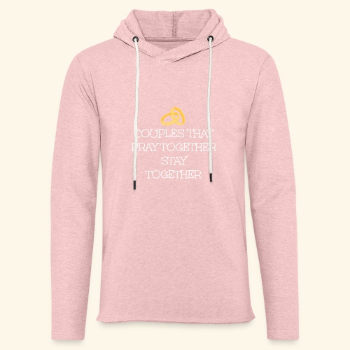 COUPLES THAT PRAY TOGETHER STAY TOGETHER - Unisex Lightweight Terry Hoodie