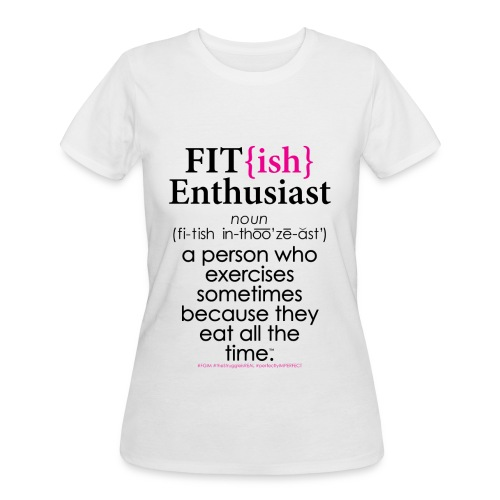 Fit{ish} Enthusiast - Women's 50/50 T-Shirt