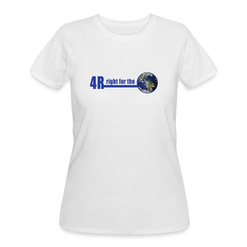 4R is right for the Earth - Women's 50/50 T-Shirt