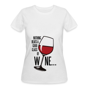 Nothing Beats a Good Glass of Wine - Women's 50/50 T-Shirt