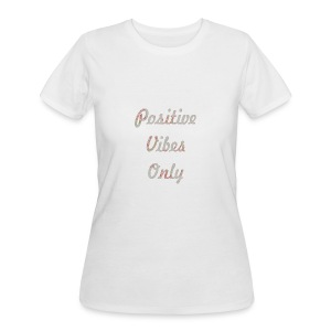Positive Vibes Only - Women's 50/50 T-Shirt