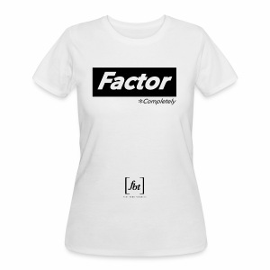 Factor Completely [fbt] - Women's 50/50 T-Shirt