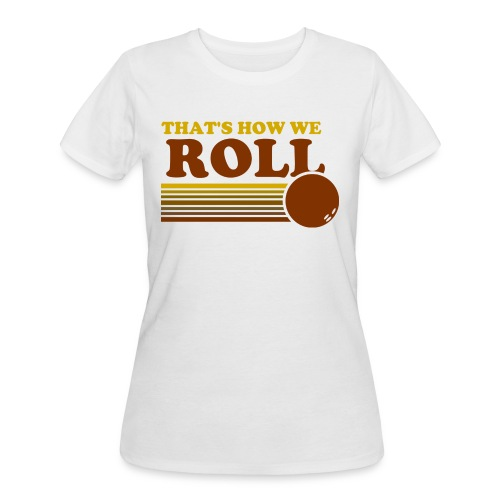 we_roll - Women's 50/50 T-Shirt