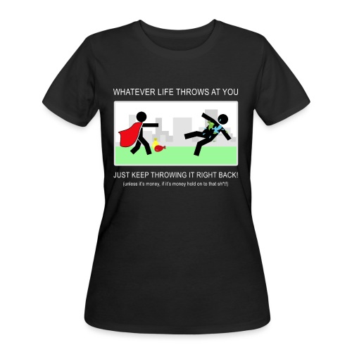 No Matter What Life Throws at You - Women's 50/50 T-Shirt