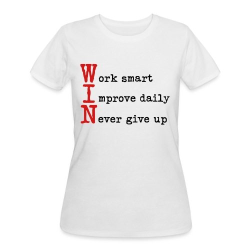 WIN - Work Smart Improve Daily Never Give Up - Women's 50/50 T-Shirt