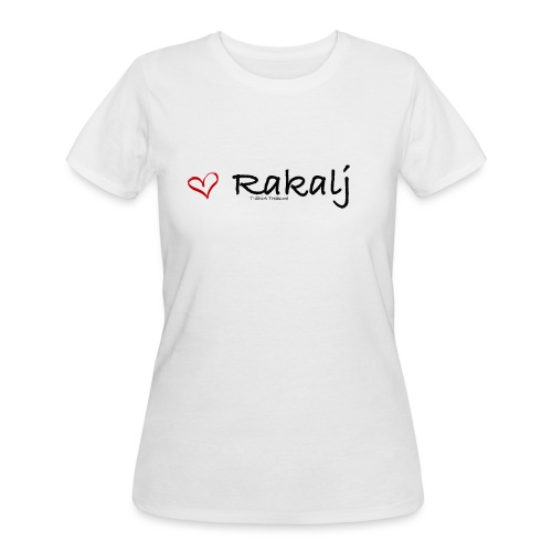 I love Rakalj - Women's 50/50 T-Shirt