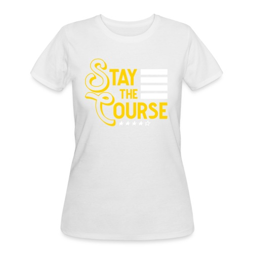 Stay The Course2 - Women's 50/50 T-Shirt