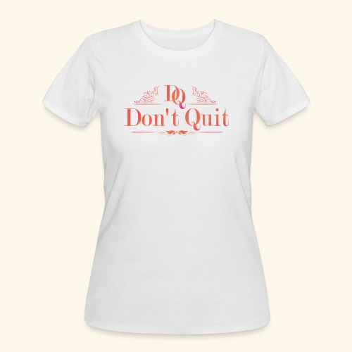 DON'T QUIT #3 - Women's 50/50 T-Shirt