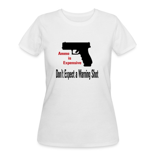 Ammo is Expensive - Women's 50/50 T-Shirt